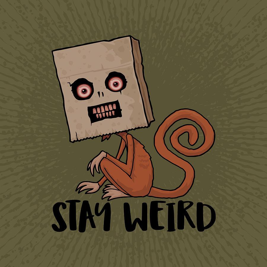 Stay Weird Sack Monkey Digital Art