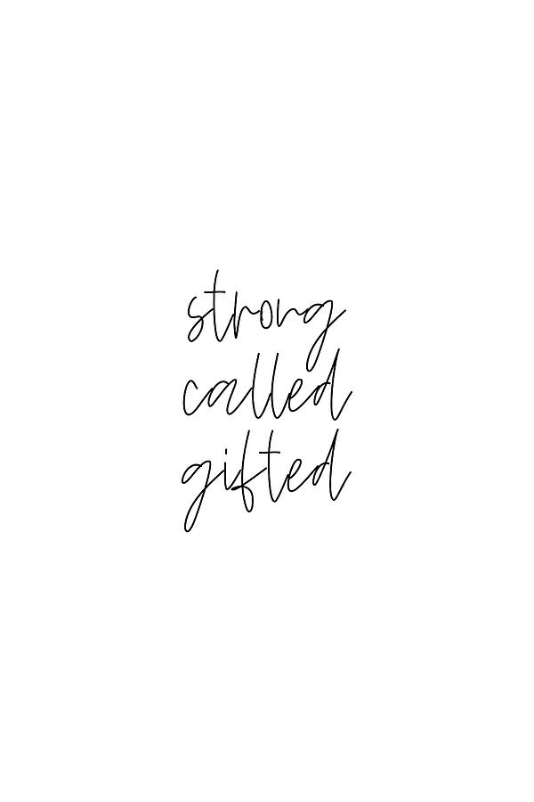 Strong Called Gifted #minimalism #typography by Andrea Anderegg