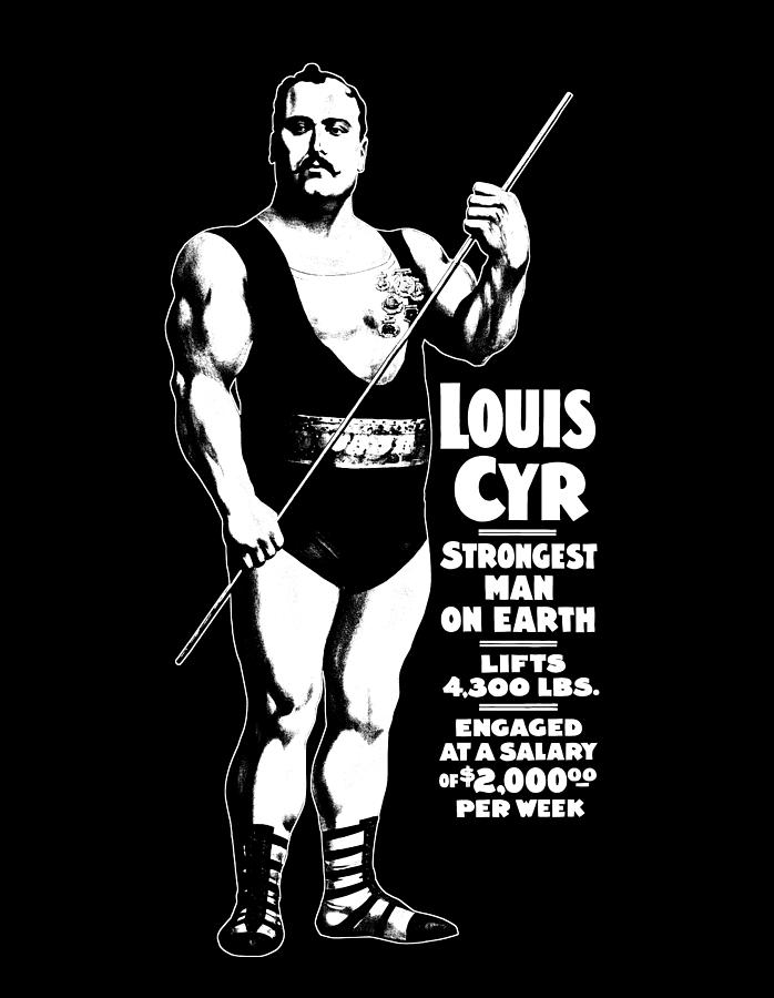 Weightlifting Digital Art - Strongest Man On Earth - Louis Cyr - Strongman Graphic  by War Is Hell Store