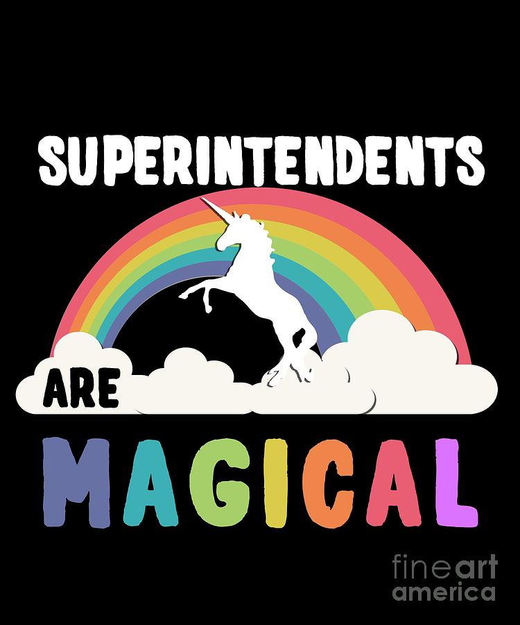 Unicorn Digital Art - Superintendents Are Magical by Flippin Sweet Gear