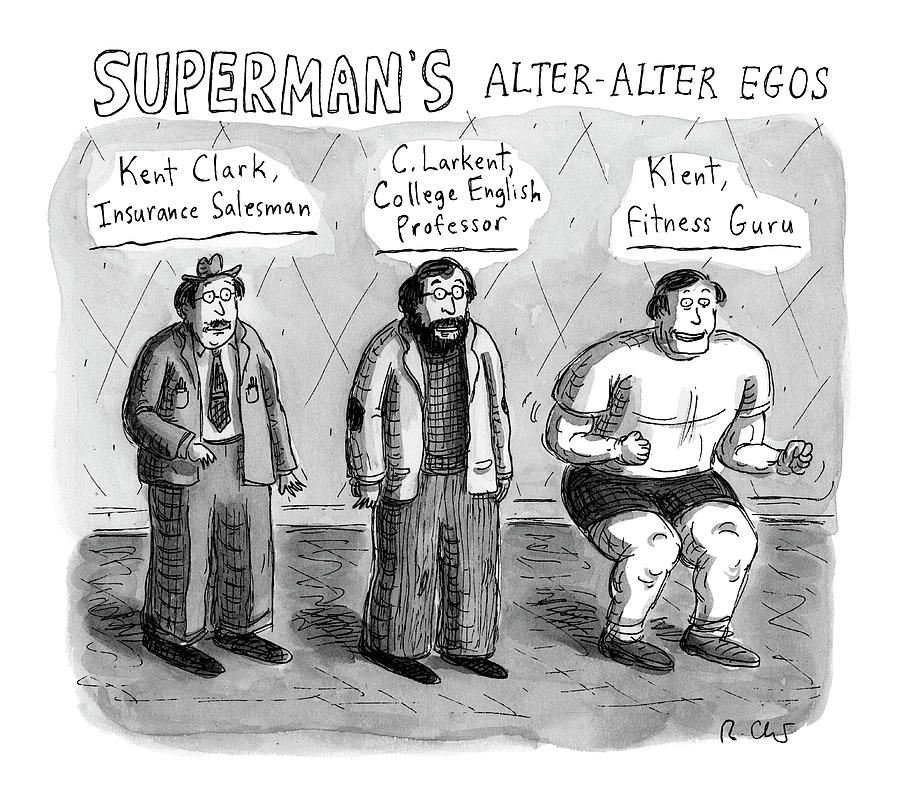 Supermans Alter Alter Egos Drawing by Roz Chast