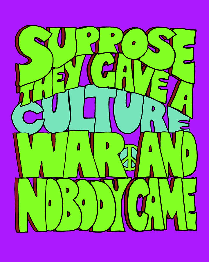 Culture War Drawing - Suppose They Gave A Culture War And Nobody Came - Art Print by Smoky Blue