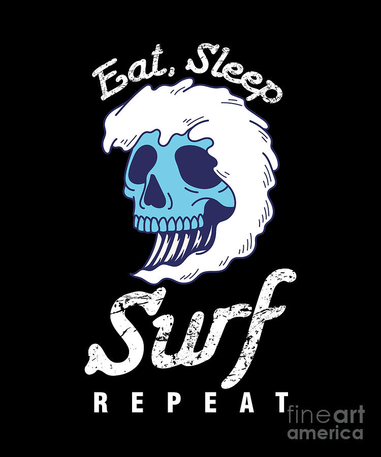 Surfing Digital Art - Surfer Water Sports Wave Rider Eat Sleep Surf Repeat Skull Gift by Thomas Larch