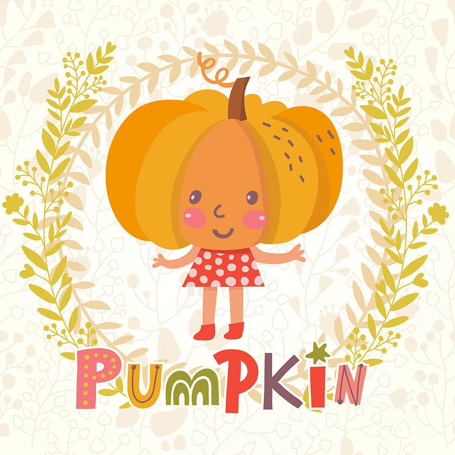 Salad Digital Art - Sweet Pumpkin In Funny Cartoon Style by Smilewithjul
