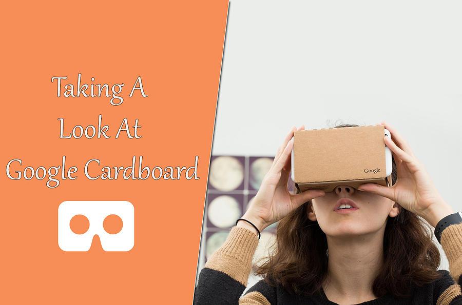 Taking A Look At Google Cardboard