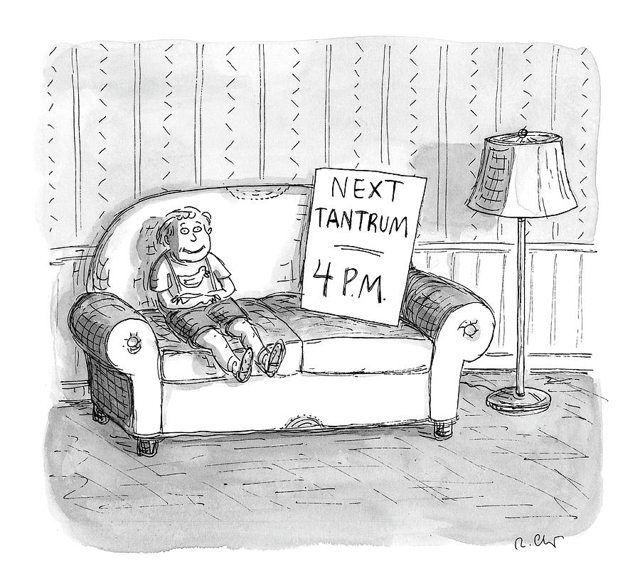 Tantrum Schedule Drawing by Roz Chast