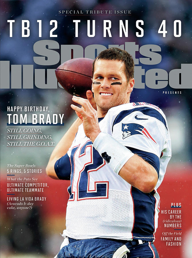 Tb12 Turns 40 Tom Brady 40th Birthday Tribute Issue Sports Illustrated Cover Photograph by Sports Illustrated