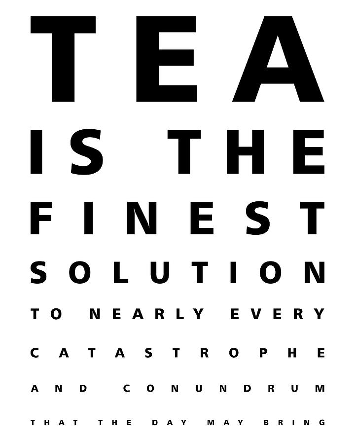 Tea Is The Finest Solution Poster - Tea Quotes - Typography - Cafe Decor - Eye Chart - Black, White Mixed Media