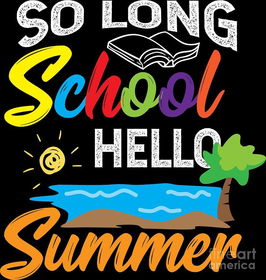 Teacher Hello Summer School Vacation