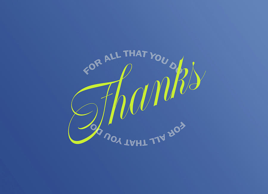 Thanks For All That You Do by Jacqueline Sleter