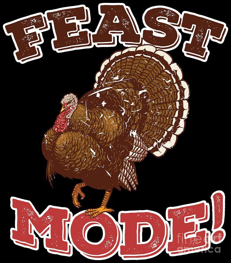 3f5d811814 Pumpkin Digital Art - Thanksgiving Shirt Funny Feast Mode Turkey Family  Dinner by Festivalshirt