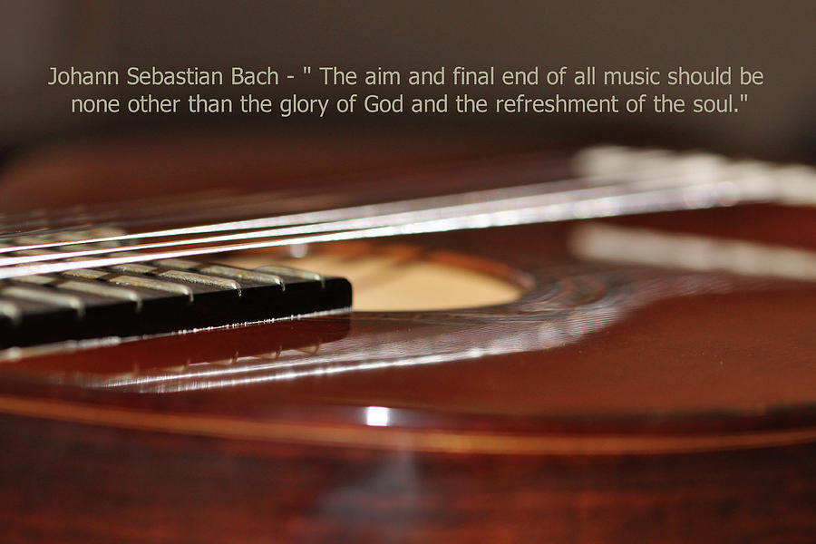 The Aim And Final End - Guitar - J S Bach Quote