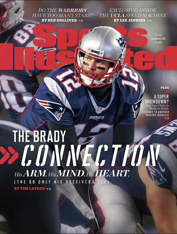 The Brady Connection His Arm. His Mind. His Heart. Sports Illustrated Cover Photograph by Sports Illustrated
