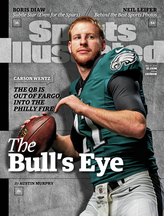The Bulls Eye Carson Wentz Sports Illustrated Cover Photograph by Sports Illustrated