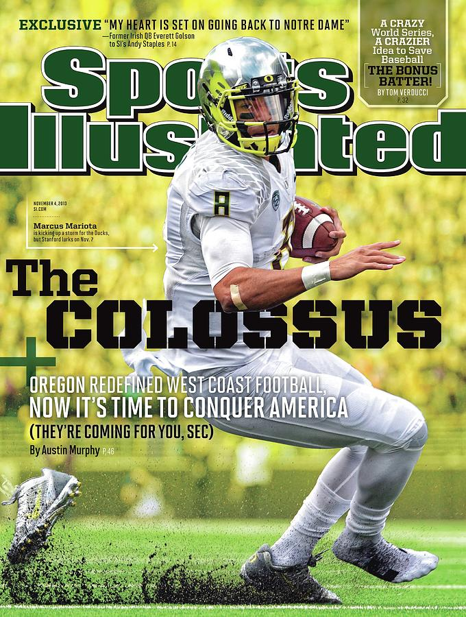 The Colossus Oregon Redefined West Coast Football, Now Its Sports Illustrated Cover Photograph by Sports Illustrated