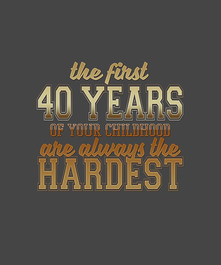 The First 40 Years Digital Art by Shopzify