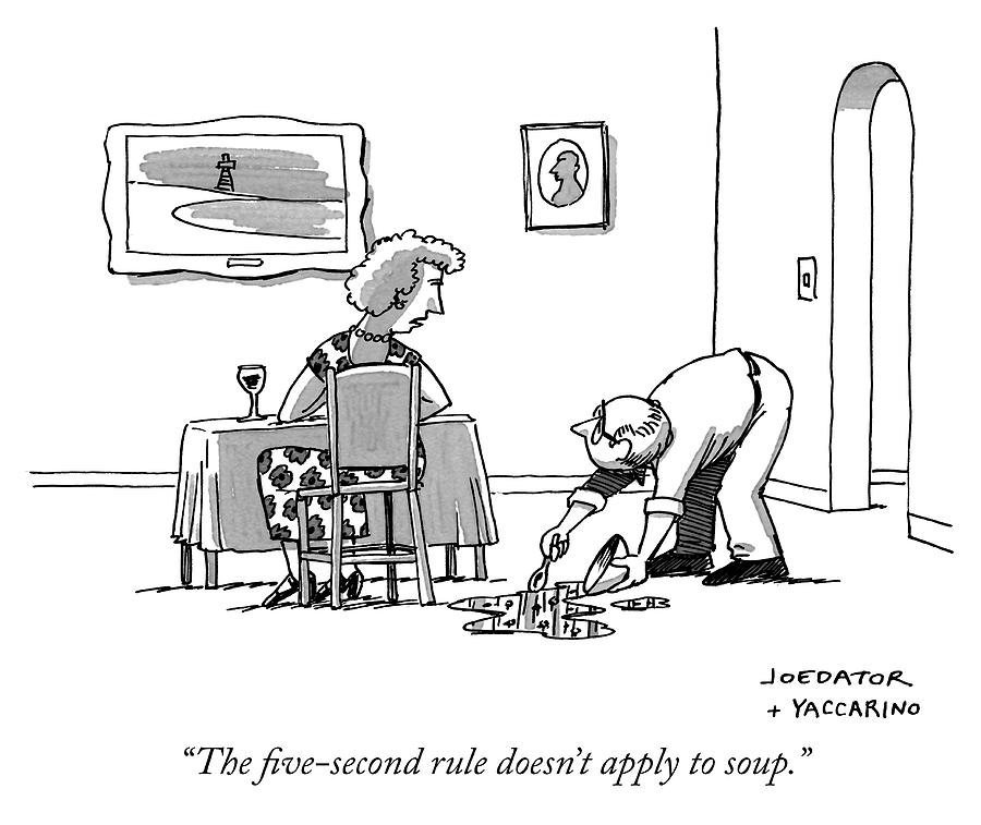 The Five-second Rule Doesnt Apply Drawing by Joe Dator and Dan Yaccarino