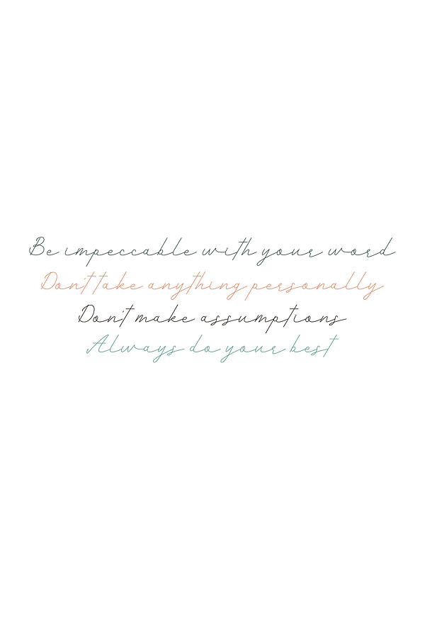 The Four Agreements 16 #minimalism #inspirational by Andrea Anderegg