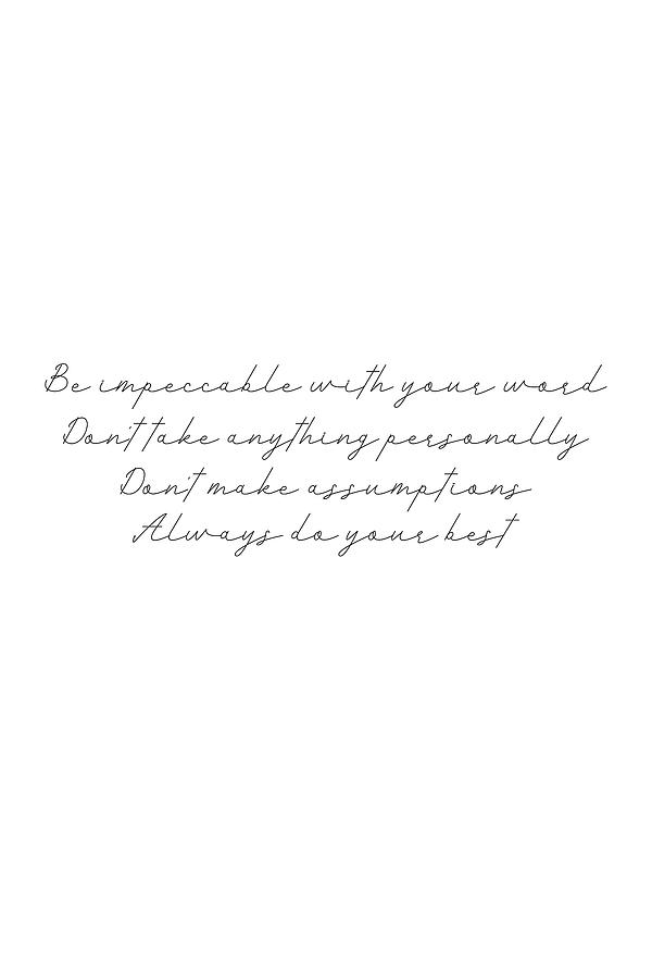 The Four Agreements 17 #minimalism #inspirational by Andrea Anderegg