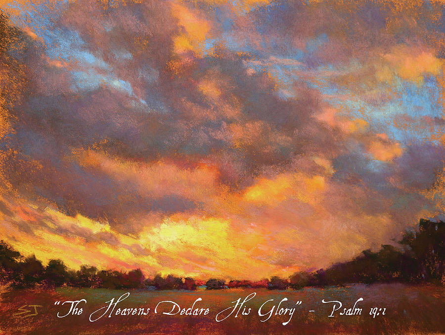 The Heavens Declare His Glory w/ Bible Verse by Susan Jenkins