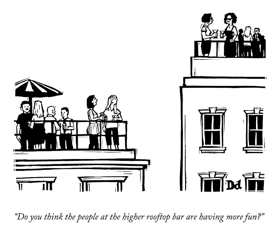 The Higher Rooftop Drawing by Drew Dernavich
