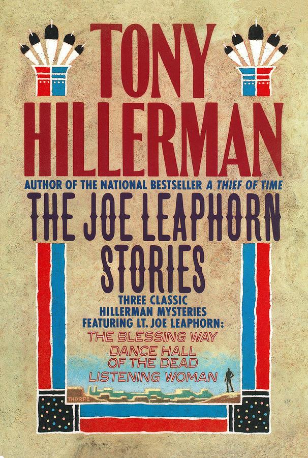 Tony Hillerman Mixed Media - The Joe Leaphorn Stories by Peter Thorpe