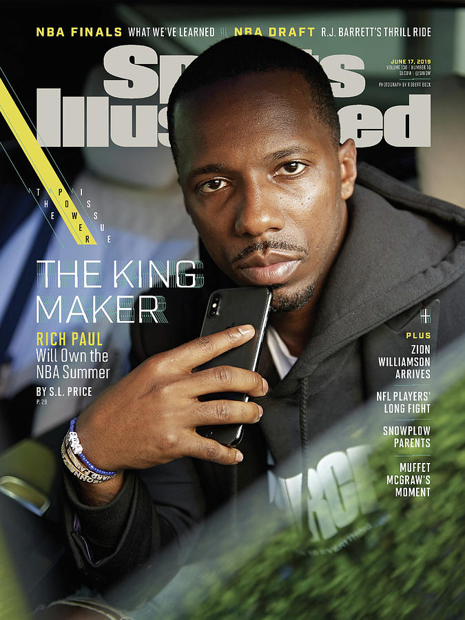 The King Maker Rich Paul Will Own The Nba Summer Sports Illustrated Cover Photograph by Sports Illustrated