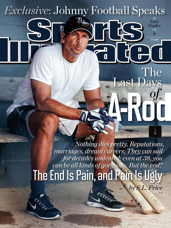 The Last Days Of A-rod Sports Illustrated Cover Photograph by Sports Illustrated