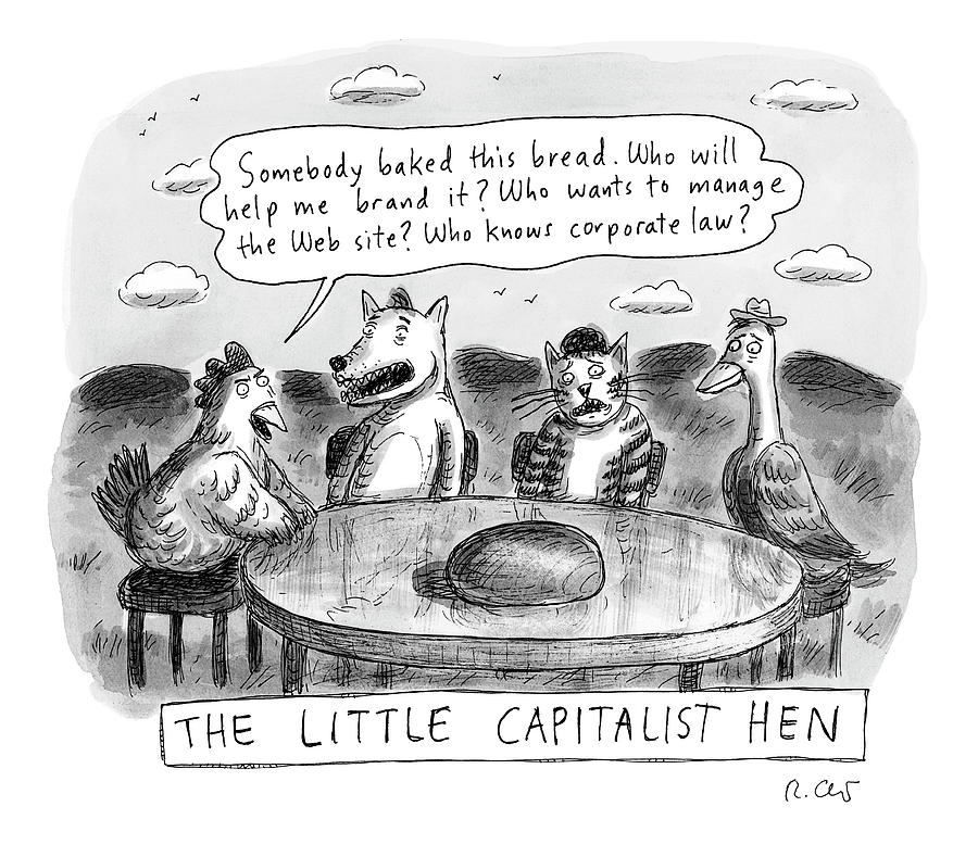 The Little Capitalist Hen Drawing by Roz Chast