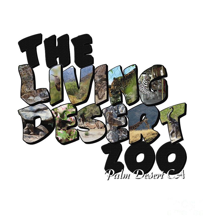 Living Desert Photograph - The Living Desert Zoo Big Letter by Colleen Cornelius