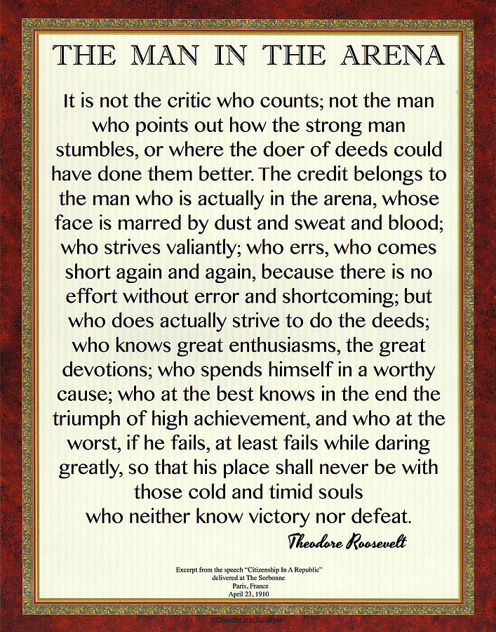 The Man In The Arena by Teddy Roosevelt Classic Design by Desiderata Gallery