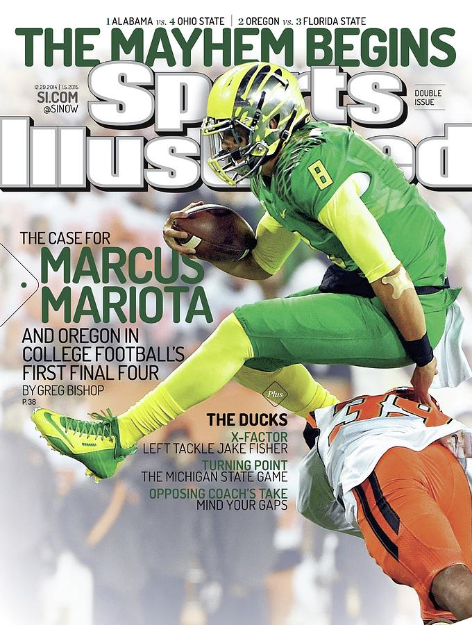 The Mayhem Begins The Case For Marcus Mariota And Oregon In Sports Illustrated Cover Photograph by Sports Illustrated