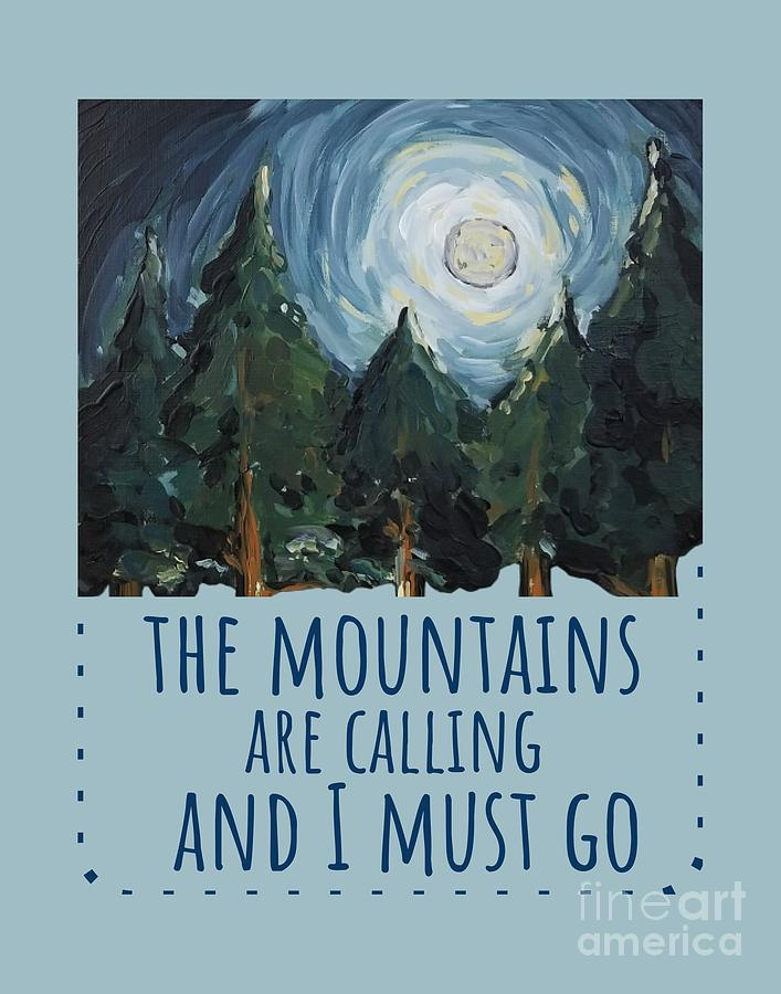 The Mountains Are Calling by Maria Langgle