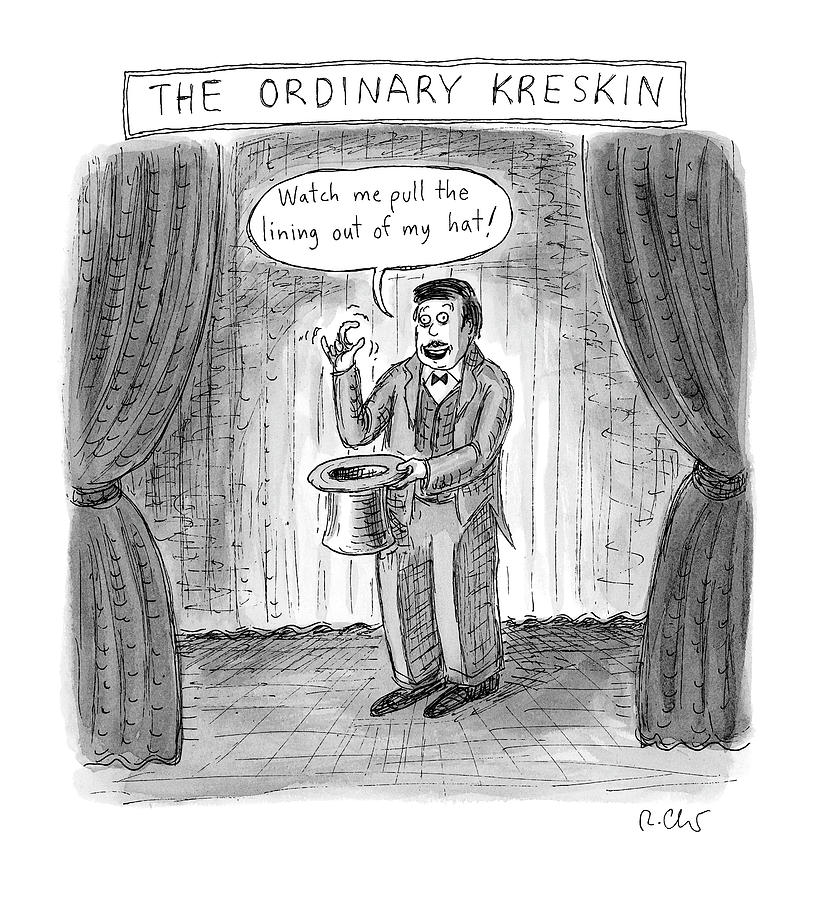 The Ordinary Kreskin Drawing by Roz Chast