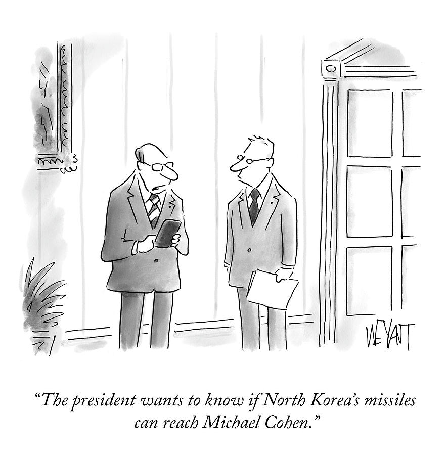 The President Wants To Know Drawing by Christopher Weyant