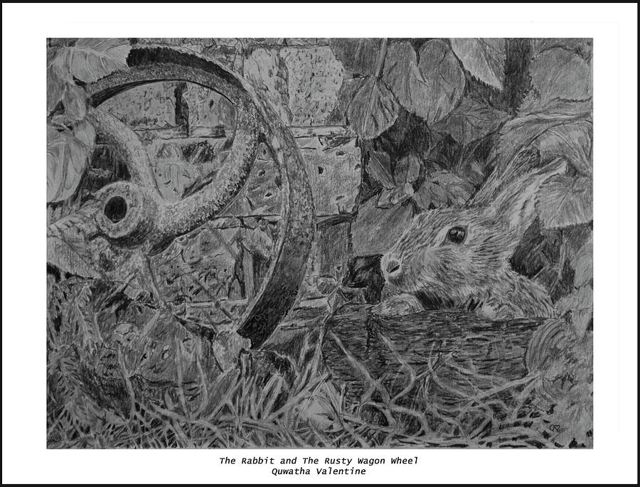 The Rabbit and the Rusty Wagon Wheel by Quwatha Valentine