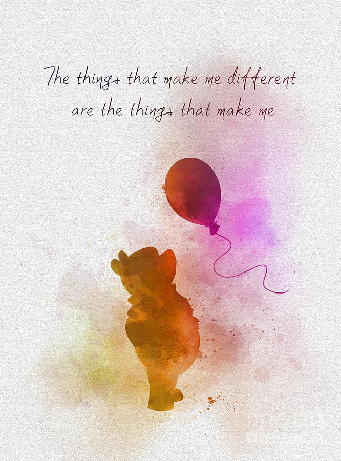 Winnie The Pooh Mixed Media - The things that make me different by My Inspiration