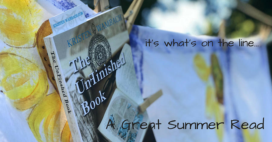 Sunflowers Photograph - The Unfinished Book A Great Summer Read by Kristen Wambach