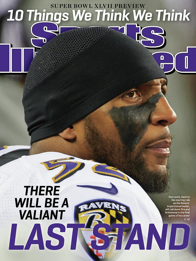 There Will Be A Valiant Last Stand Super Bowl Xlvii Preview Sports Illustrated Cover Photograph by Sports Illustrated