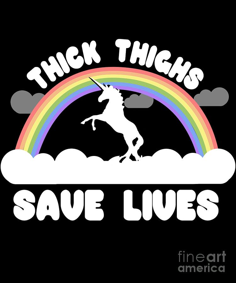 Cool Digital Art - Thick Thighs Save Lives by Flippin Sweet Gear