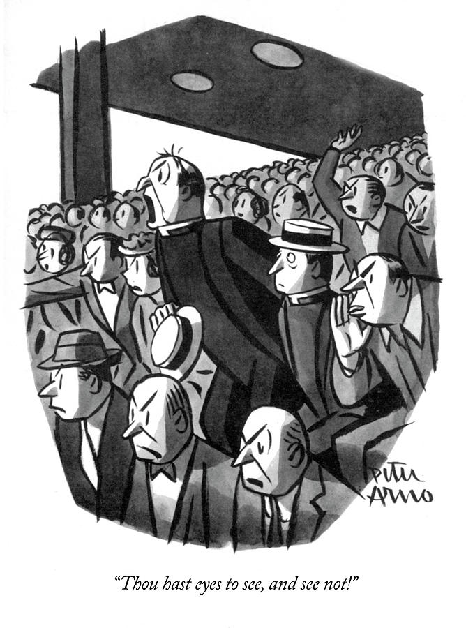 Thou Hast Eyes To See Drawing by Peter Arno