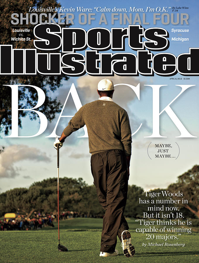Tiger Is Back Maybe, Just Maybe Sports Illustrated Cover Photograph by Sports Illustrated