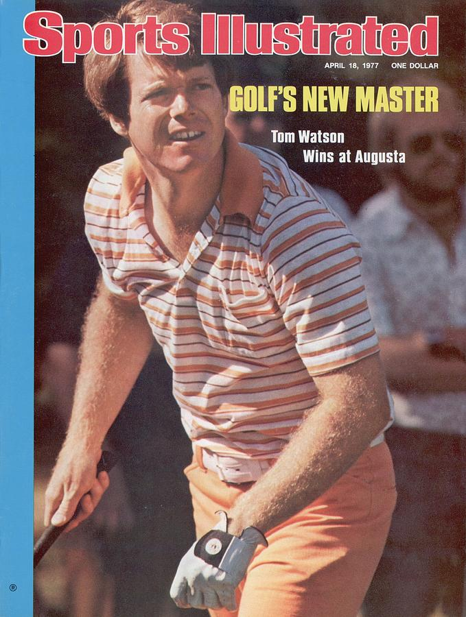 Tom Watson, 1977 Masters Sports Illustrated Cover Photograph by Sports Illustrated