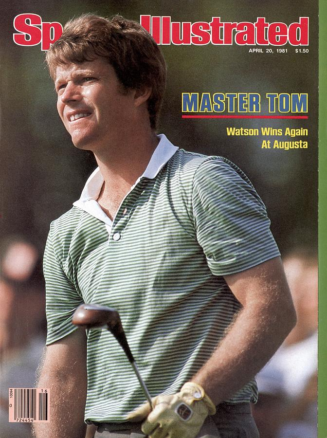 Tom Watson, 1981 Masters Sports Illustrated Cover Photograph by Sports Illustrated