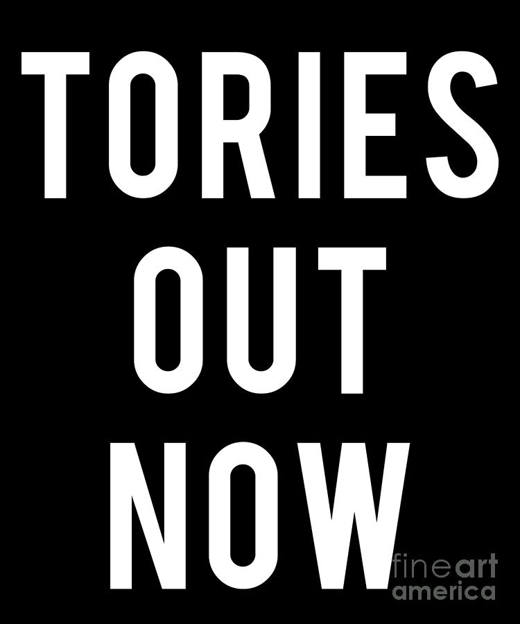 Tories Out Now by Flippin Sweet Gear