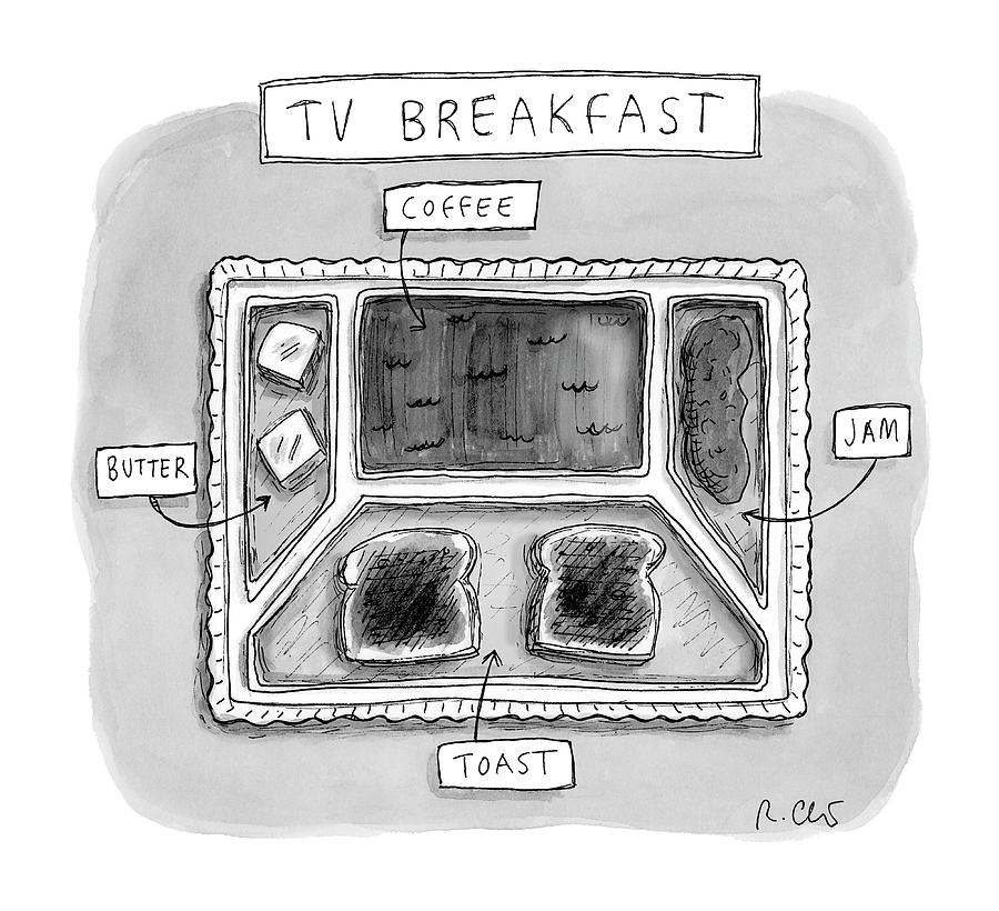 Tv Breakfast Drawing by Roz Chast