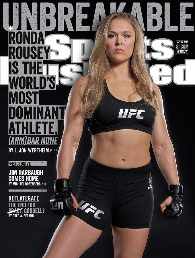 Unbreakable Ronda Rousey Is The Worlds Most Dominant Sports Illustrated Cover Photograph by Sports Illustrated