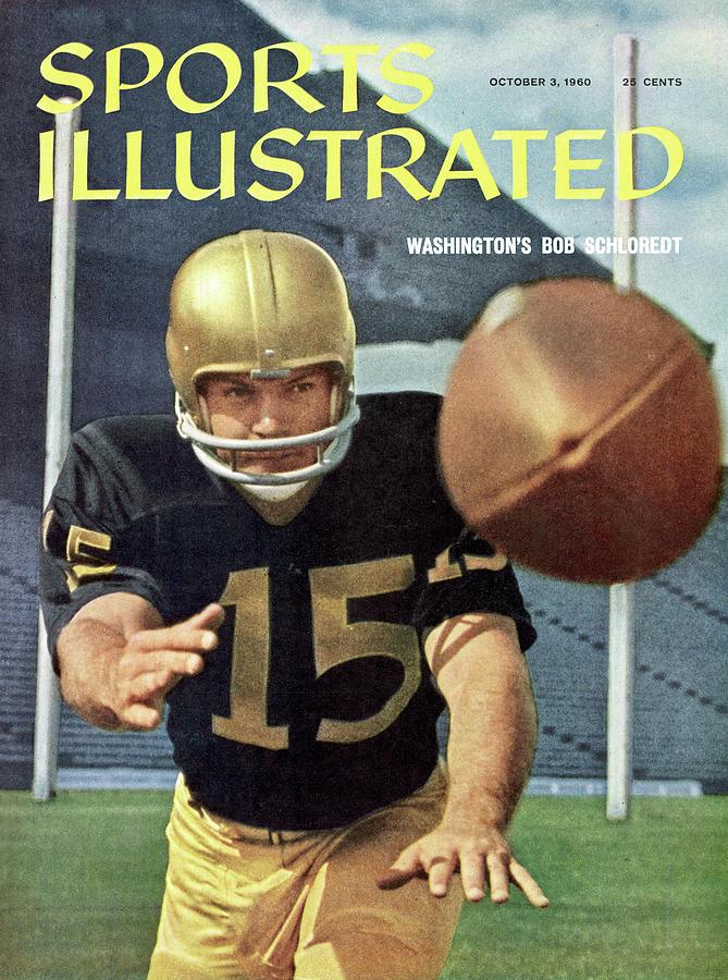 University Of Washington Quarterback Bob Schloredt Sports Illustrated Cover Photograph by Sports Illustrated