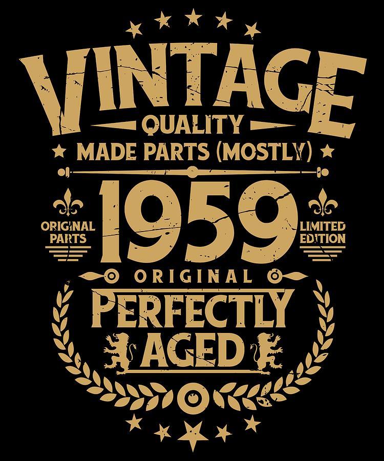 Vintage 60th Birthday Funny Tshirt 1959 Perfectly Aged Digital Art By