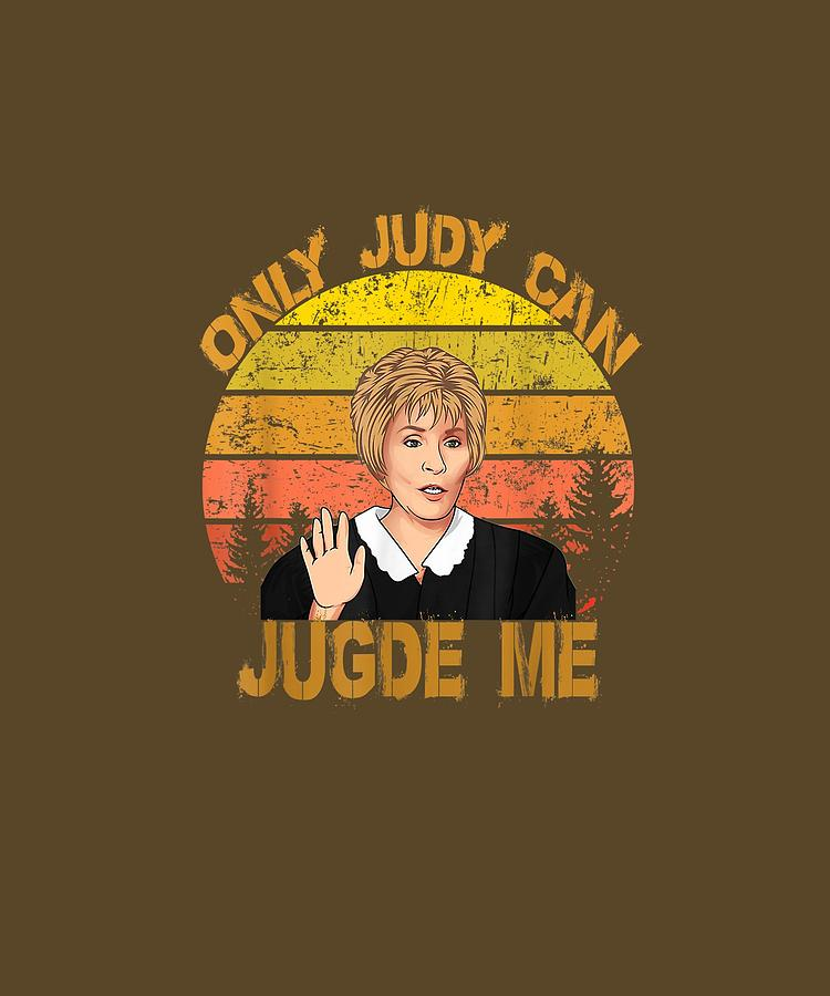 Vintage Digital Art - Vintage Only Judy Can Judge Me For Men Women Kids Tshirt by Unique Tees